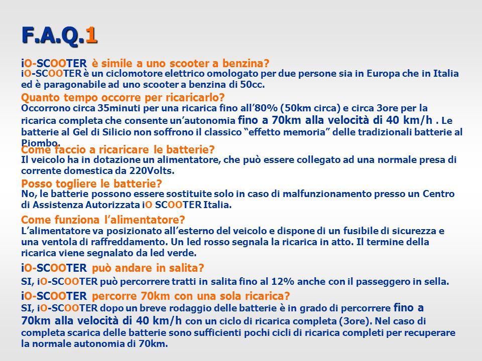 F.A.Q.1 iO-SCOOTER è simile a uno scooter a benzina? iO-SCOOTER è un ciclomotore elettrico omologato per due persone sia in Europa che in Italia ed è
