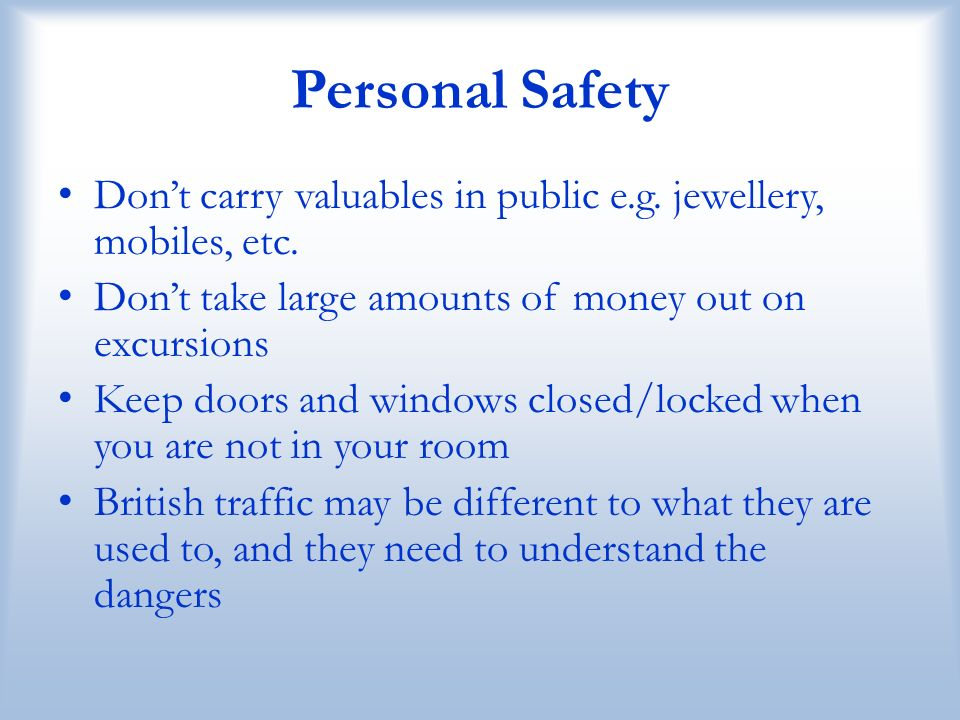 Personal Safety Dont carry valuables in public e.g.