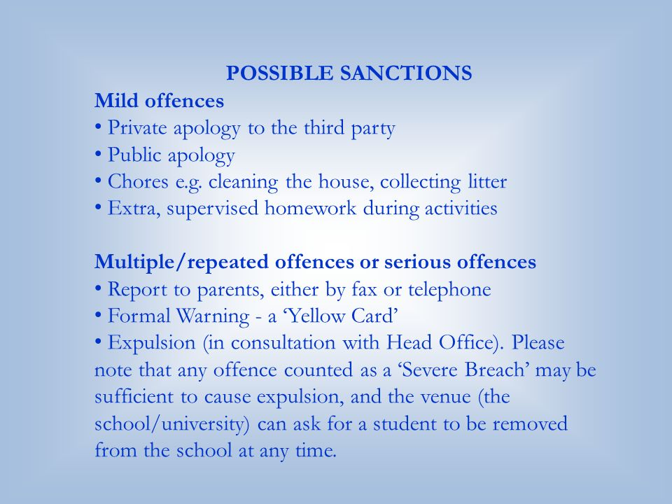 POSSIBLE SANCTIONS Mild offences Private apology to the third party Public apology Chores e.g. cleaning the house, collecting litter Extra, supervised