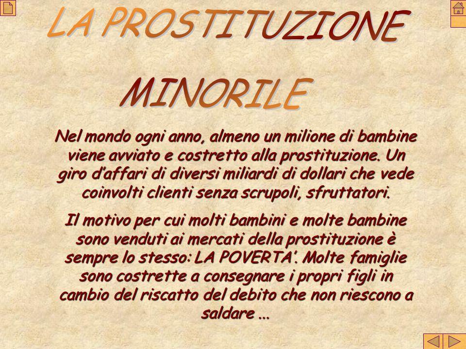 Nel mondo ogni anno, almeno un milione di bambine viene avviato e costretto alla prostituzione.