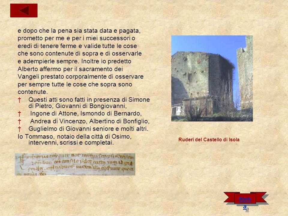 Nota del porto di Numana Nel nome del Signore, sono gli anni dallIncarnazione del nostro signore Gesù Cristo 1126 e il giorno del mese di agosto, ai tempi del signor Onorio papa universale nella IV indizione, nella città di Osimo.