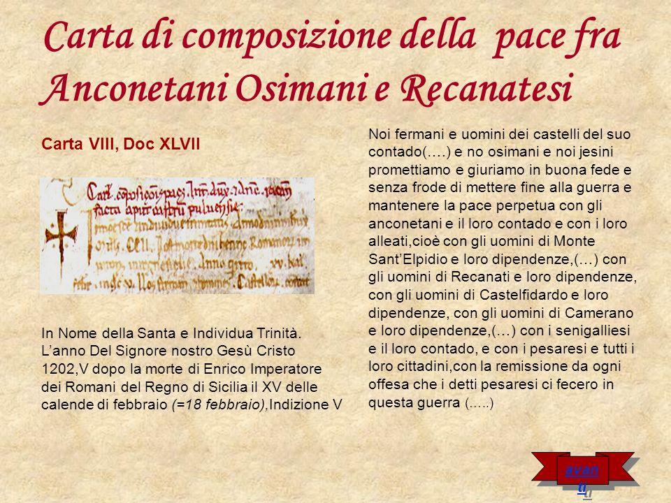 Quanto al fatto degli uomini di Monte fano che dopo la morte di Enrico imperatore andarono ad abitare a Recanati debbano tornare ad abitare a Montefano : eccettuato Gislerio che potrà abitare dove vorrà.
