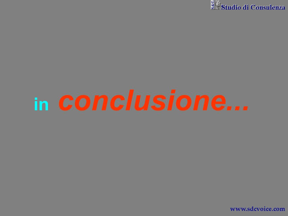 in conclusione... www.sdcvoice.com
