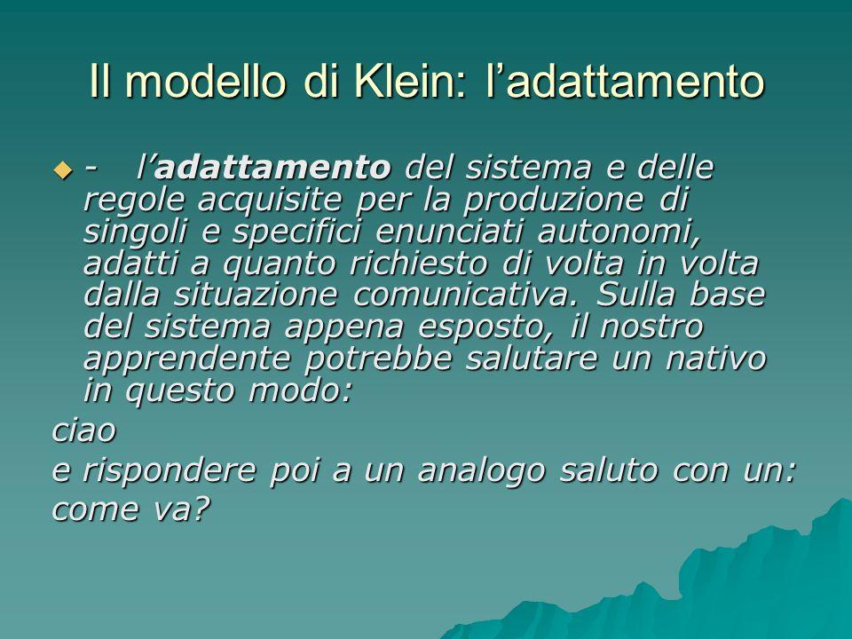 Il modello di Klein: ladattamento -ladattamento del sistema e delle regole acquisite per la produzione di singoli e specifici enunciati autonomi, adat