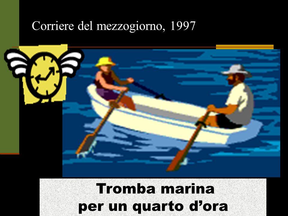 Corriere del mezzogiorno, 1997 Tromba marina per un quarto dora
