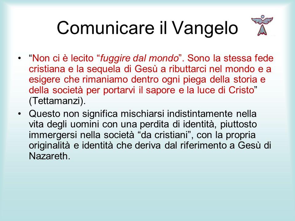 Comunicare il Vangelo Un cristiano che vuole essere un evangelizzatore incisivo dovrà fare sue alcune caratteristiche importanti: la gratuità, la coerenza, la relazione.