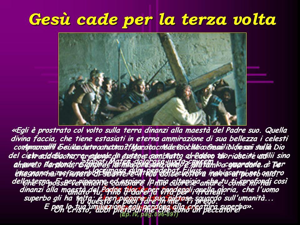 Gesù incontra le donne di Gerusalemme Stabat Mater dolorosa iuxta crucem lacrimosa dum pendebat Filius Santa Madre io ti prego, che le piaghe del Sign