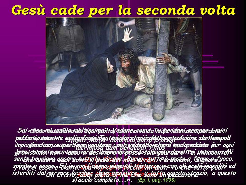 La Veronica asciuga il volto di Gesù Stabat Mater dolorosa iuxta crucem lacrimosa dum pendebat Filius Santa Madre io ti prego, che le piaghe del Signo