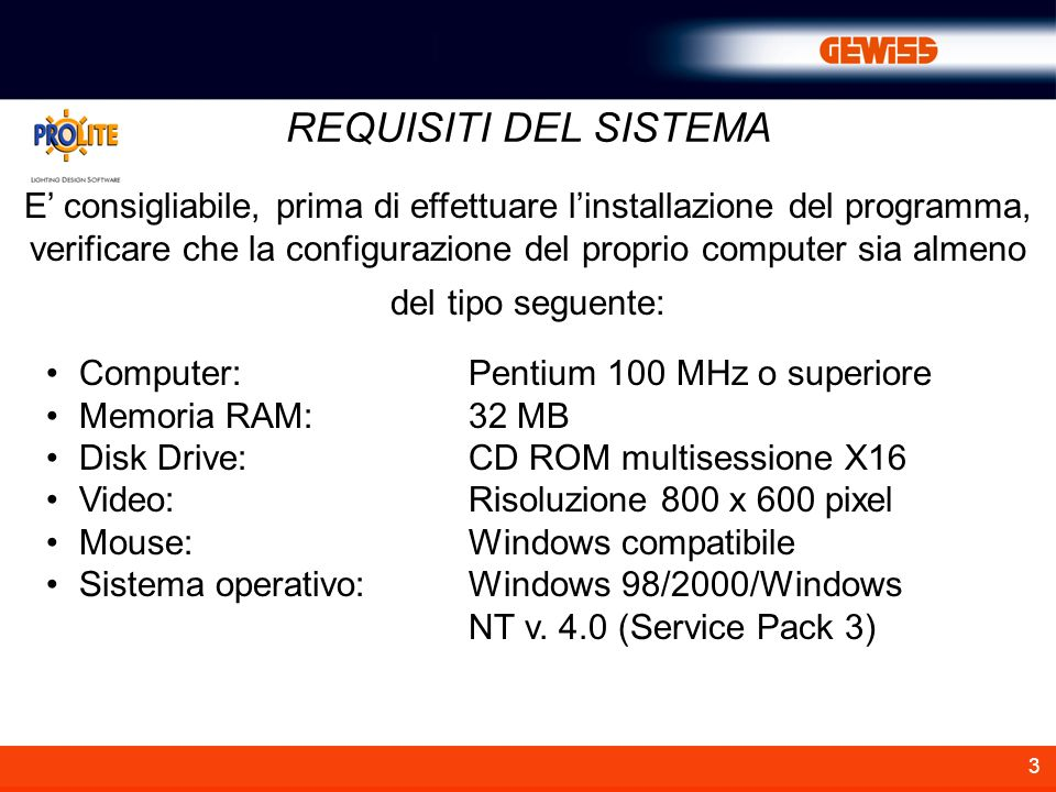 3 REQUISITI DEL SISTEMA Computer:Pentium 100 MHz o superiore Memoria RAM:32 MB Disk Drive:CD ROM multisessione X16 Video:Risoluzione 800 x 600 pixel Mouse:Windows compatibile Sistema operativo: Windows 98/2000/Windows NT v.