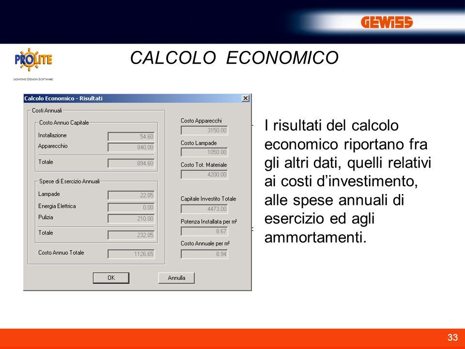 33 CALCOLO ECONOMICO I risultati del calcolo economico riportano fra gli altri dati, quelli relativi ai costi dinvestimento, alle spese annuali di ese