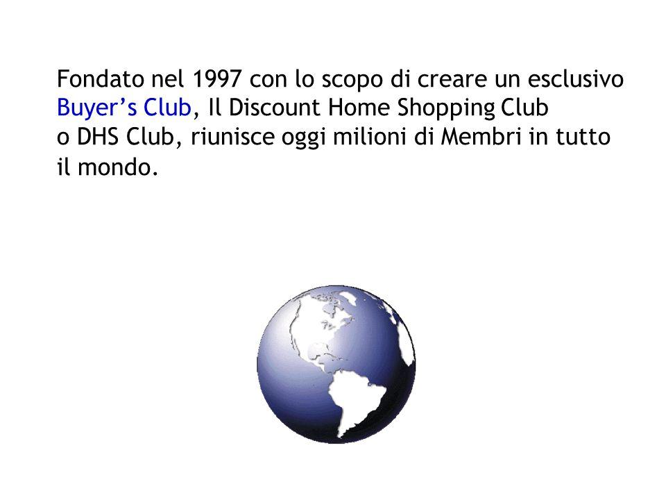 Gli Associati del DHS Club ottengono rimborsi sui propri acquisti ogni volta che fanno shopping presso gli oltre 500 Negozi Online, allinterno del Centro Commerciale ClubShop Mall.