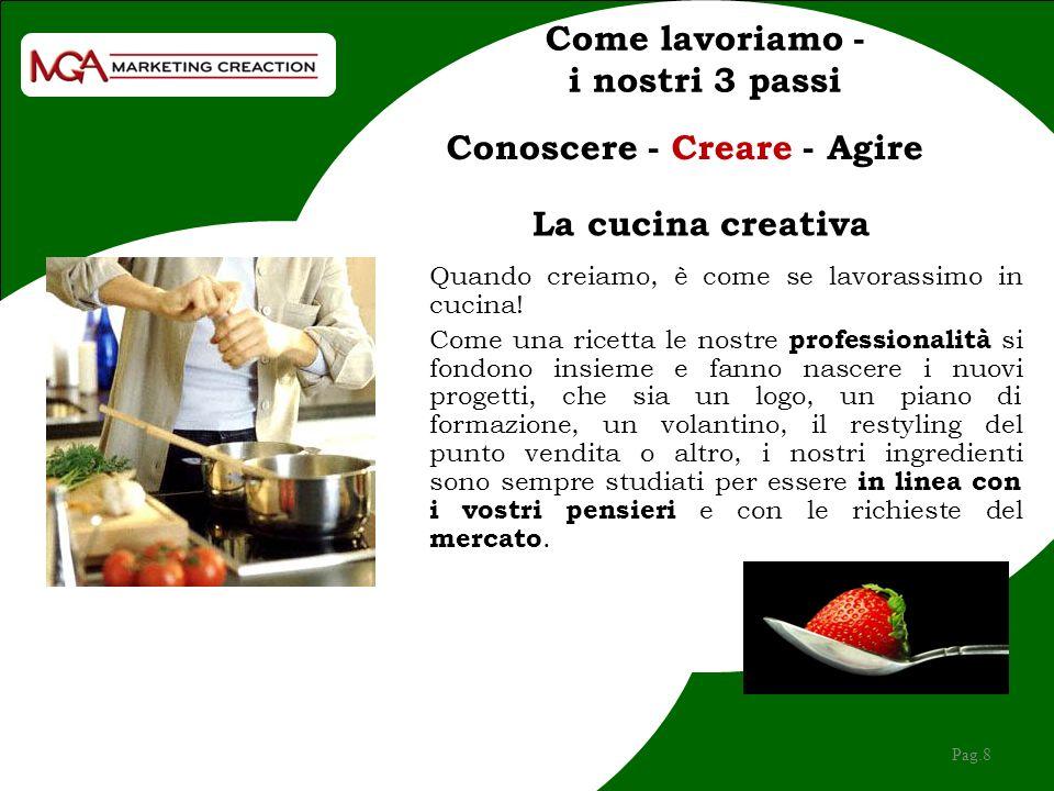 Pag.8 Quando creiamo, è come se lavorassimo in cucina.