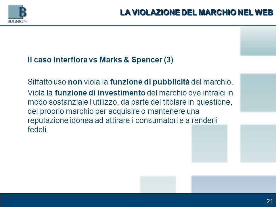 21 Il caso Interflora vs Marks & Spencer (3) Siffatto uso non viola la funzione di pubblicità del marchio.
