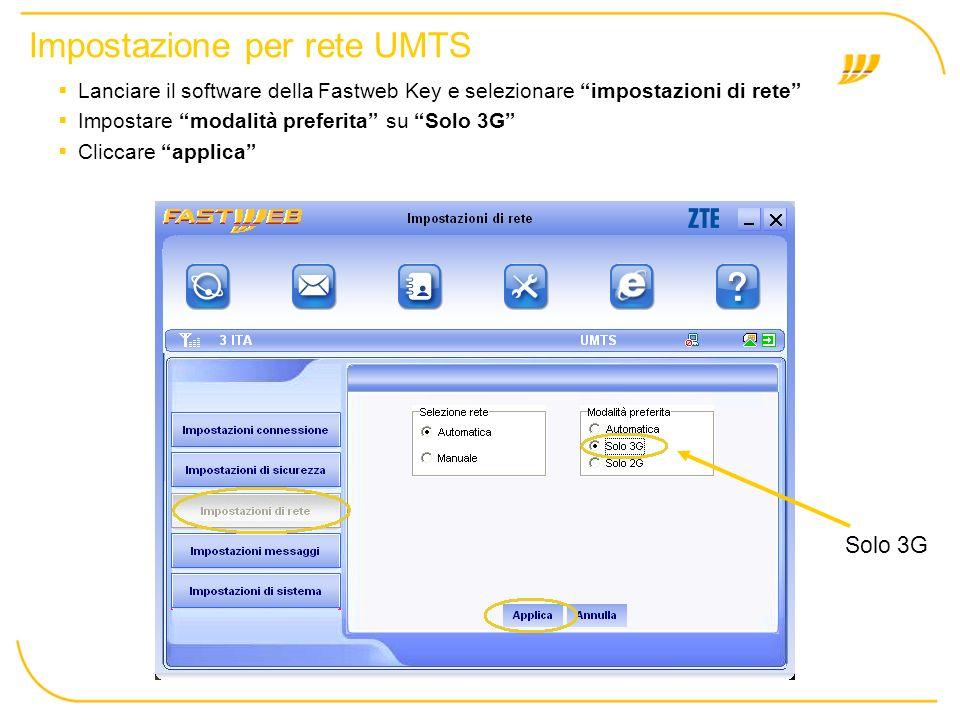 Cliccare OK Impostazione per rete UMTS