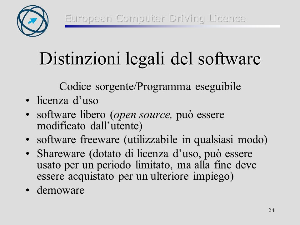 24 Distinzioni legali del software Codice sorgente/Programma eseguibile licenza duso software libero (open source, può essere modificato dallutente) s