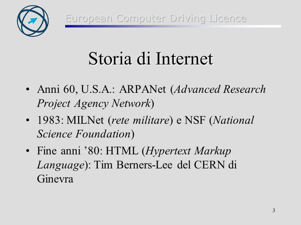 3 Storia di Internet Anni 60, U.S.A.: ARPANet (Advanced Research Project Agency Network) 1983: MILNet (rete militare) e NSF (National Science Foundati