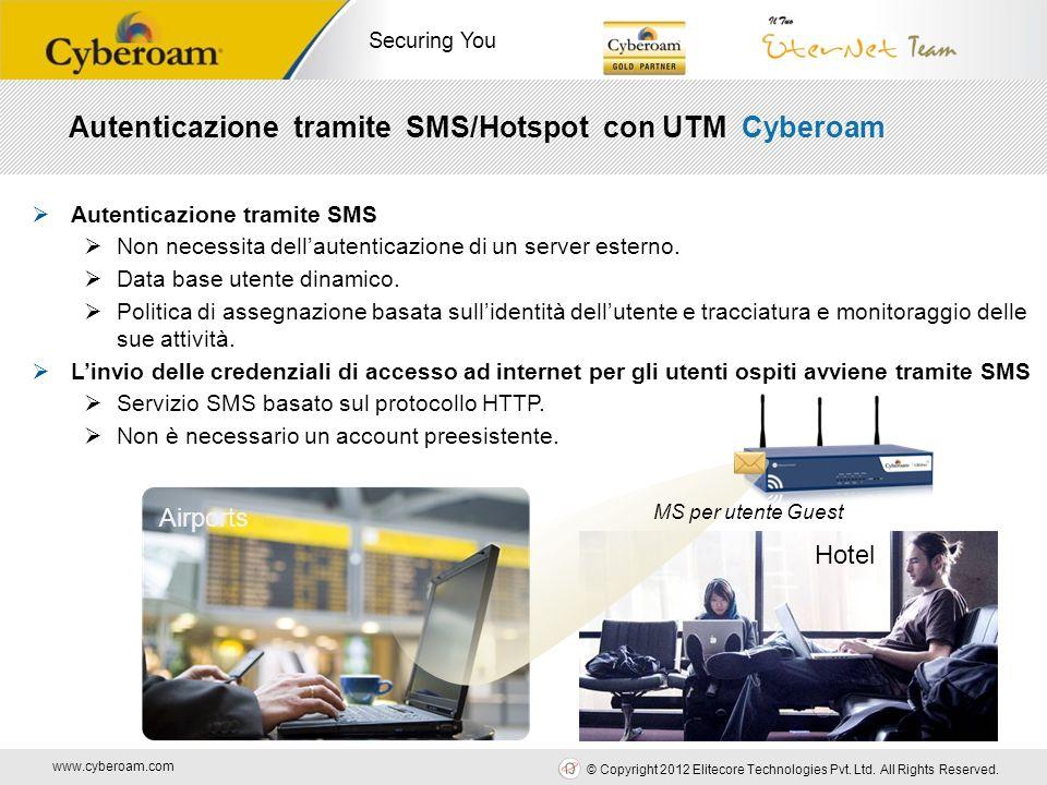 www.cyberoam.com © Copyright 2012 Elitecore Technologies Pvt. Ltd. All Rights Reserved. Securing You Autenticazione tramite SMS/Hotspot con UTM Cybero