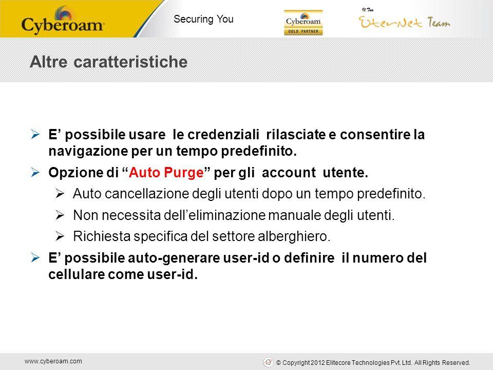 www.cyberoam.com © Copyright 2012 Elitecore Technologies Pvt. Ltd. All Rights Reserved. Securing You Altre caratteristiche E possibile usare le creden