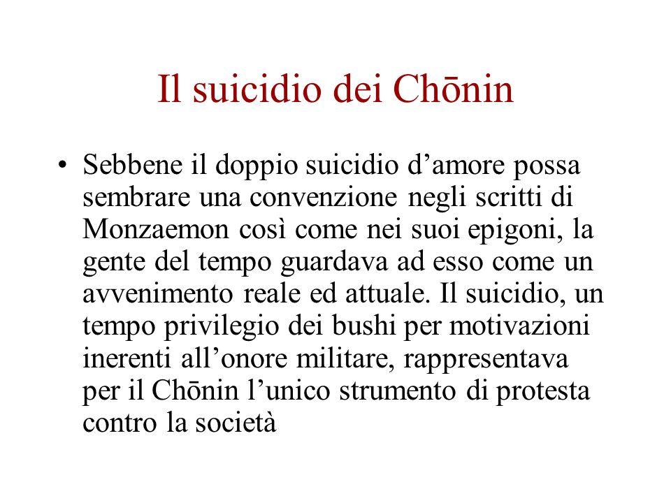 Il suicidio dei Chōnin Sebbene il doppio suicidio damore possa sembrare una convenzione negli scritti di Monzaemon così come nei suoi epigoni, la gent