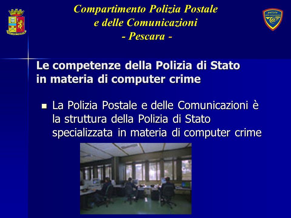La Polizia Postale e delle Comunicazioni è la struttura della Polizia di Stato specializzata in materia di computer crime La Polizia Postale e delle C