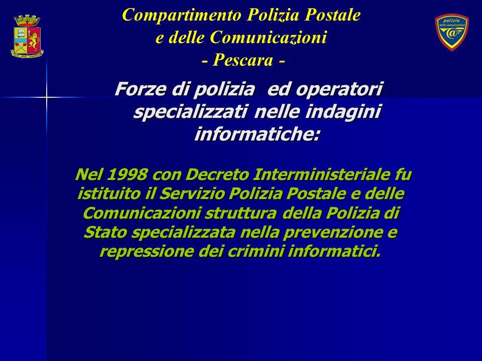 Forze di polizia ed operatori specializzati nelle indagini informatiche: Nel 1998 con Decreto Interministeriale fu istituito il Servizio Polizia Posta