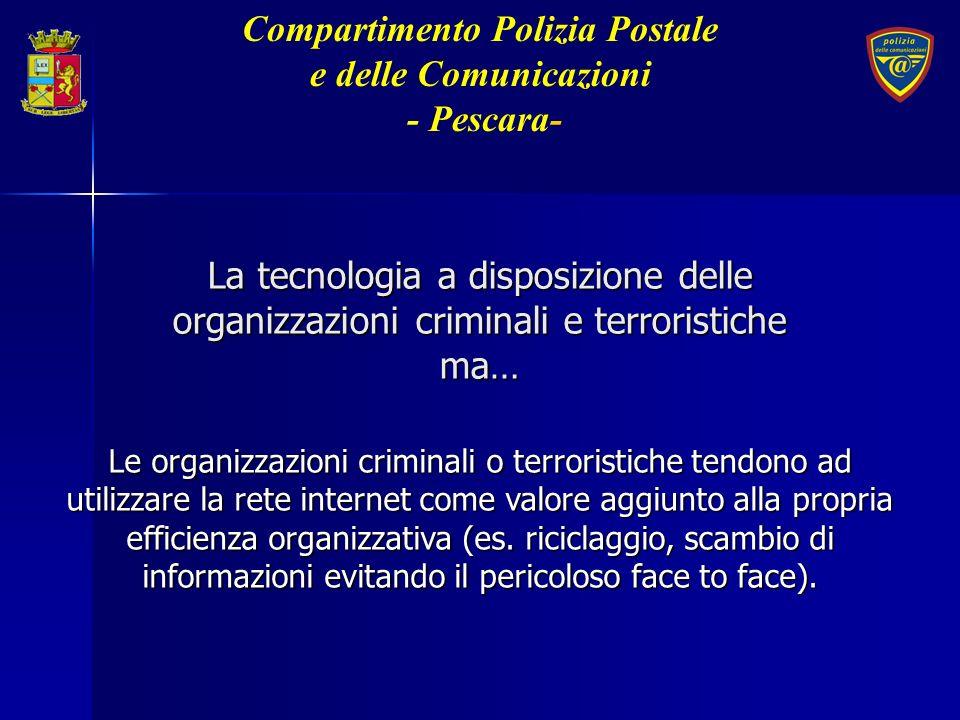 Le organizzazioni criminali o terroristiche tendono ad utilizzare la rete internet come valore aggiunto alla propria efficienza organizzativa (es. ric