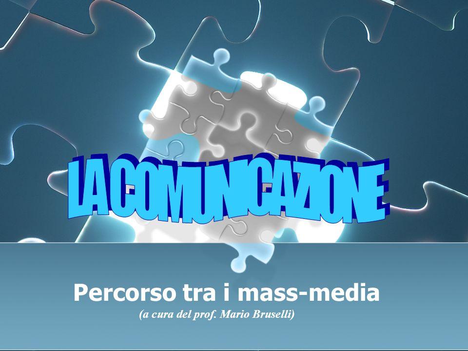 Percorso tra i mass-media (a cura del prof. Mario Bruselli)