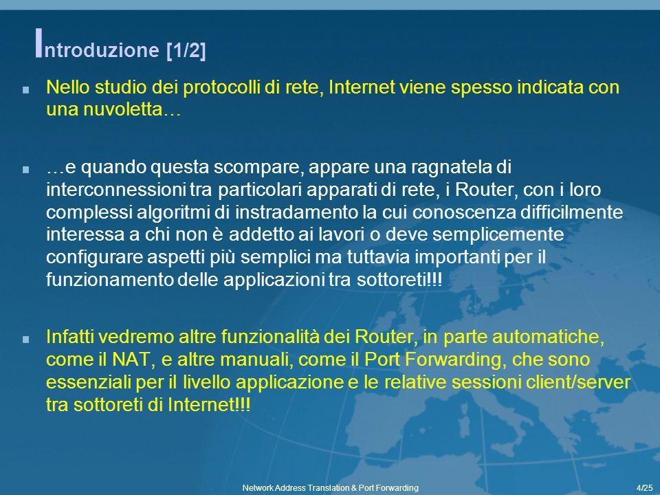 25/25 Cisco Networking Academy Program – Cisco Systems Inc – Pearson Education Italia – 2004 Internet e Reti di Calcolatori – Douglas Comer - Pearson Education Italia - 2000 PC Professionale n.