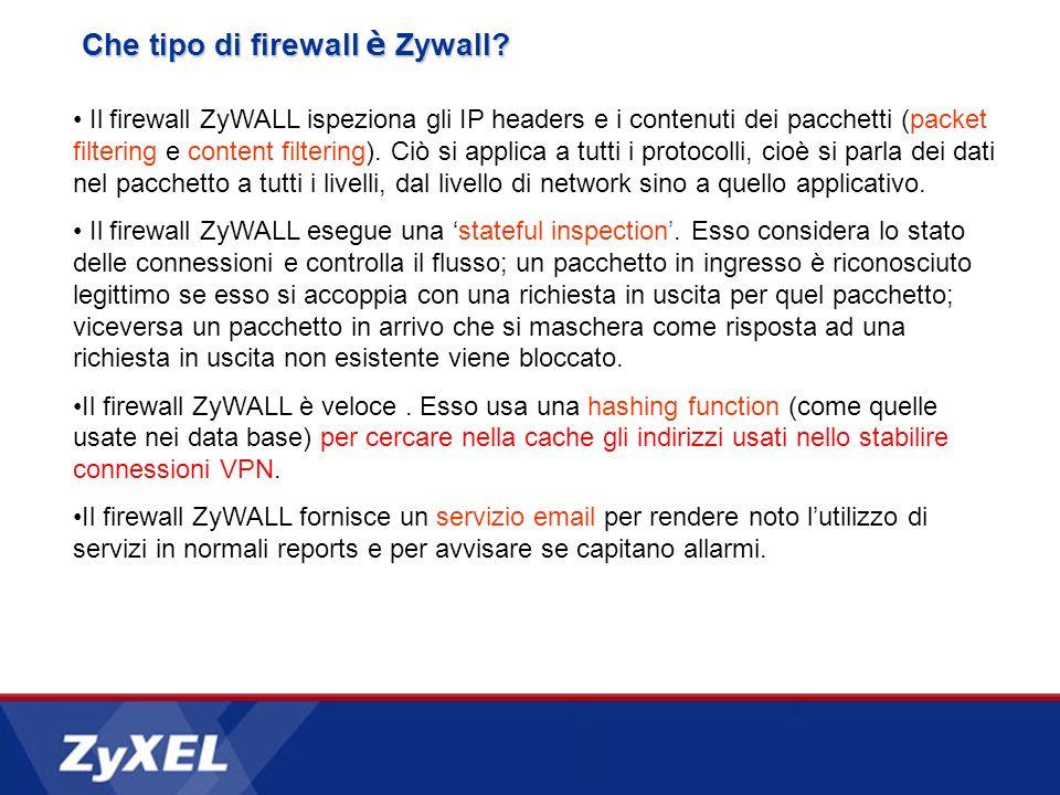 Il firewall ZyWALL ispeziona gli IP headers e i contenuti dei pacchetti (packet filtering e content filtering).