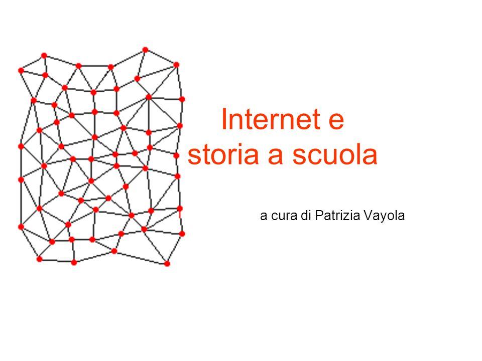 Internet e storia a scuola a cura di Patrizia Vayola