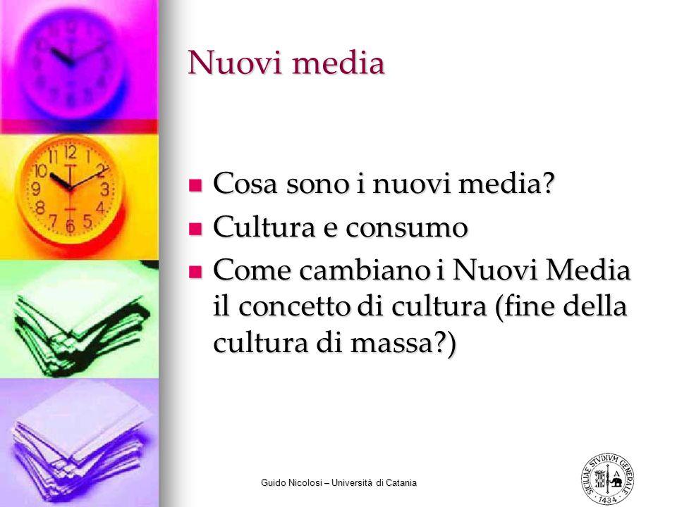 Guido Nicolosi – Università di Catania Nuovi media Cosa sono i nuovi media.