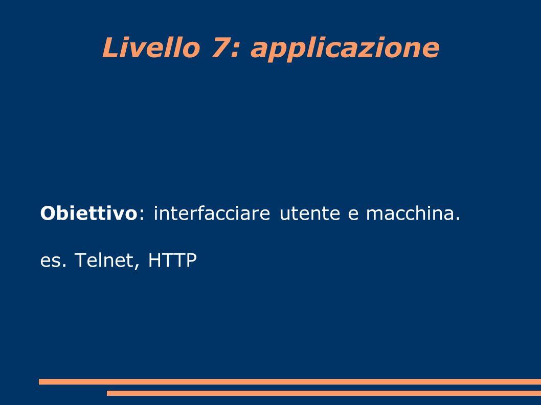 Livello 6: presentazione Obiettivo: trasformare i dati forniti dalle applicazioni in un formato standardizzato e offrire servizi di comunicazione comuni, come la crittografia, la compressione del testo e la riformattazione.