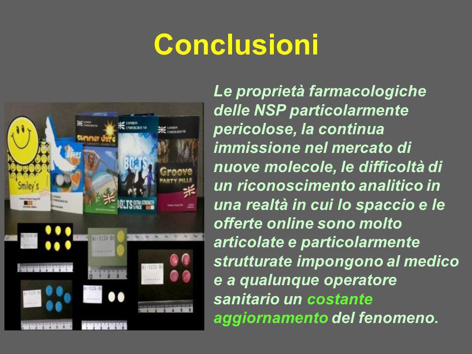 Le proprietà farmacologiche delle NSP particolarmente pericolose, la continua immissione nel mercato di nuove molecole, le difficoltà di un riconoscim