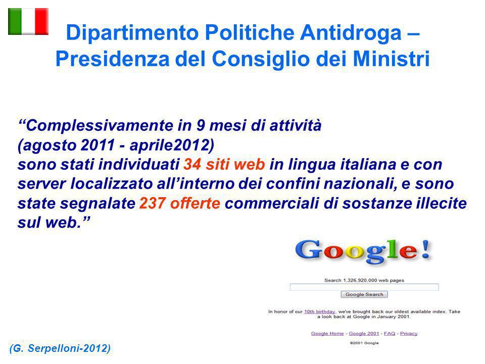 Dipartimento Politiche Antidroga – Presidenza del Consiglio dei Ministri (G. Serpelloni-2012) Complessivamente in 9 mesi di attività (agosto 2011 - ap