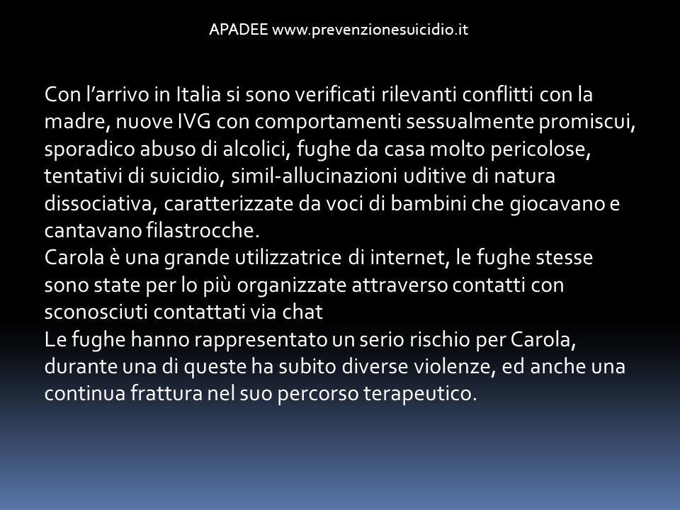 APADEE www.prevenzionesuicidio.it Con larrivo in Italia si sono verificati rilevanti conflitti con la madre, nuove IVG con comportamenti sessualmente