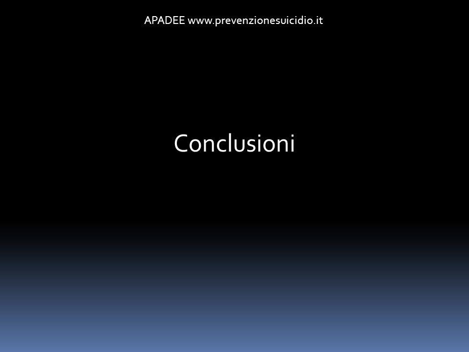 APADEE www.prevenzionesuicidio.it Conclusioni