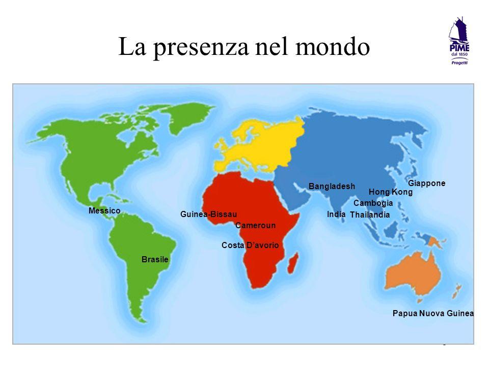 5 La presenza nel mondo Bangladesh Cambogia Hong Kong India Giappone Thailandia Papua Nuova Guinea Guinea-Bissau Brasile Cameroun Costa Davorio Messico