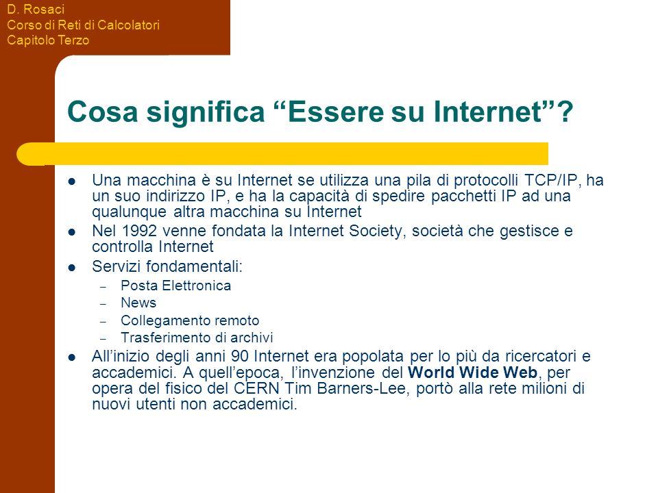 D. Rosaci Corso di Reti di Calcolatori Capitolo Terzo Cosa significa Essere su Internet.