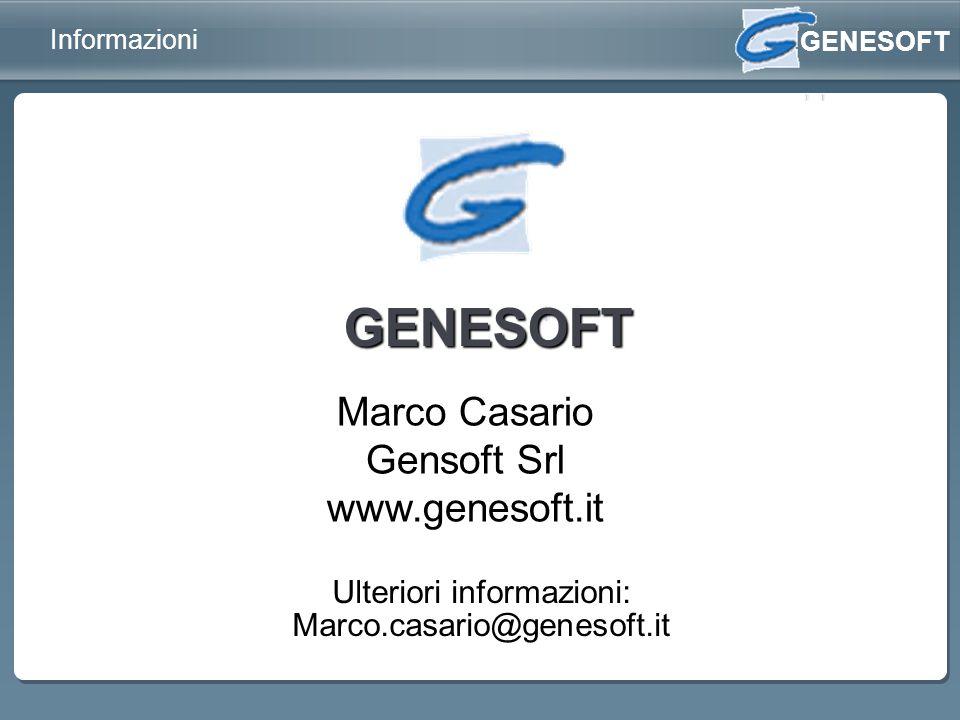 GENESOFT Ulteriori informazioni: Marco.casario@genesoft.it Marco Casario Gensoft Srl www.genesoft.it Informazioni GENESOFT