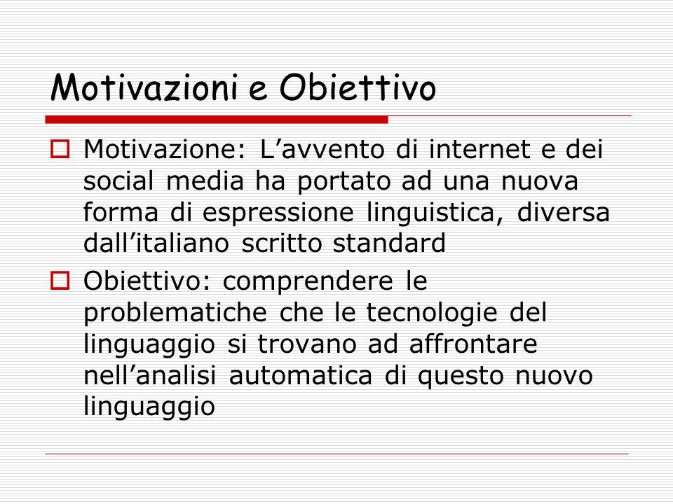 Descrizione del lavoro 1.Creazione di un corpus della lingua di internet e di un corpus di italiano standard 2.Confronto delle caratteristiche delle due lingue 3.Creazione di un Gold standard per la valutazione delle prestazioni di un sistema automatico sulla lingua di internet