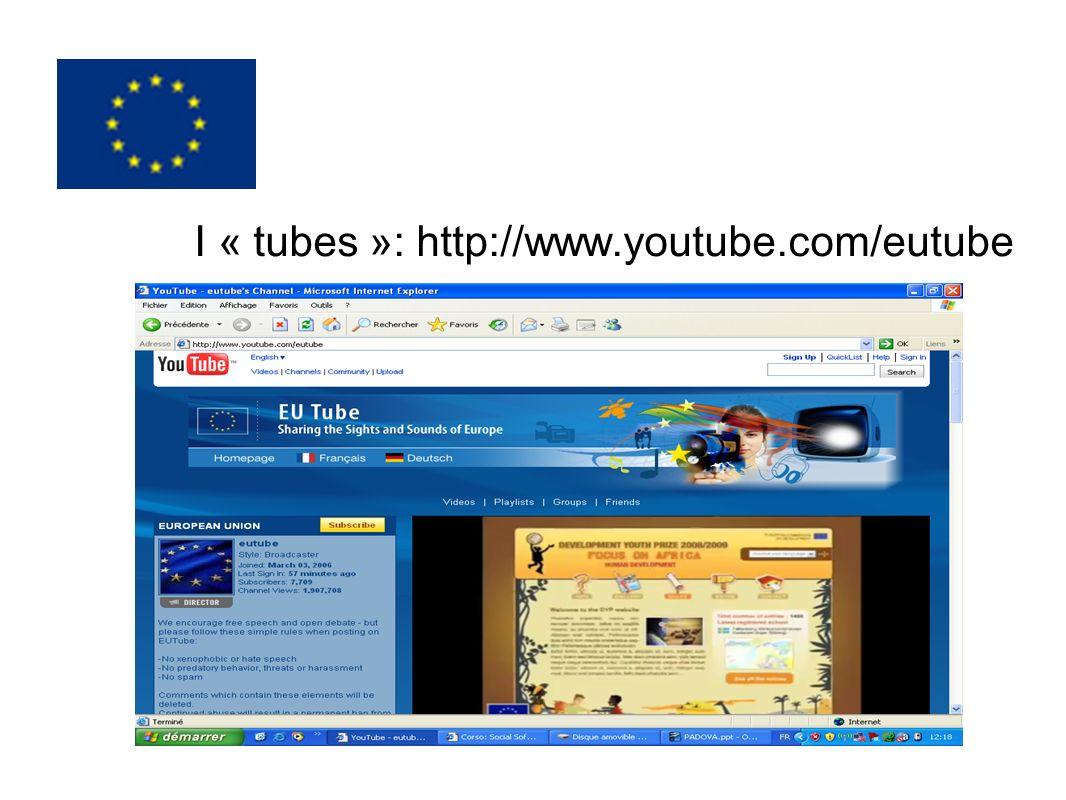 I « tubes »: http://www.youtube.com/eutube
