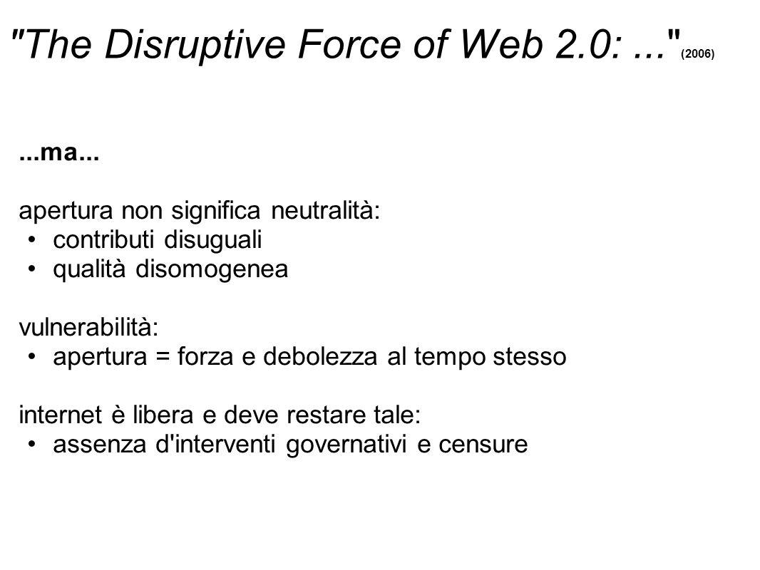 The Disruptive Force of Web 2.0:... (2006)...e ancora il Web 2.0...