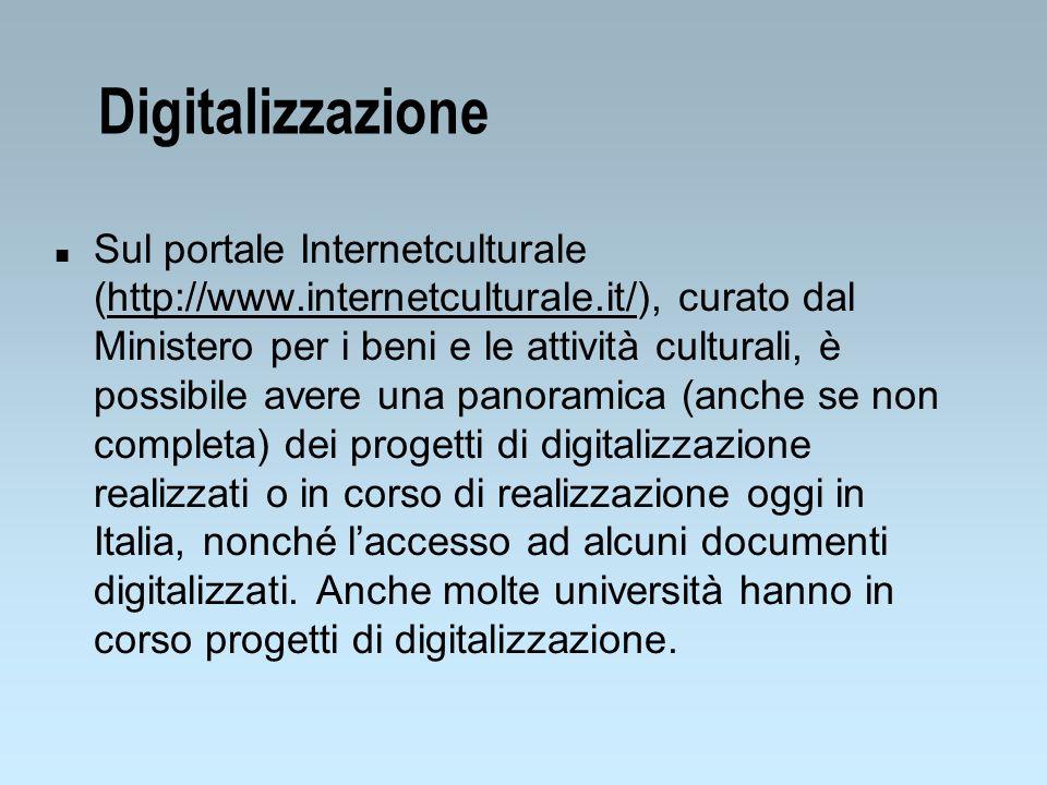 Digitalizzazione n Sul portale Internetculturale (http://www.internetculturale.it/), curato dal Ministero per i beni e le attività culturali, è possib