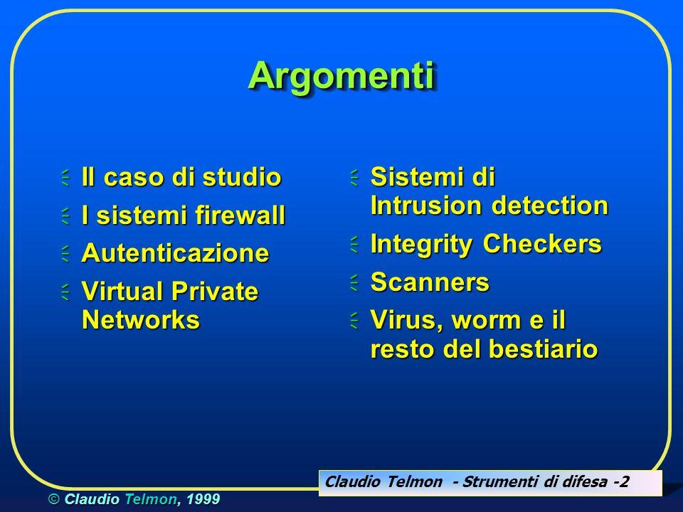 Claudio Telmon - Strumenti di difesa -2 © Claudio Telmon, 1999 ArgomentiArgomenti Il caso di studio Il caso di studio I sistemi firewall I sistemi fir