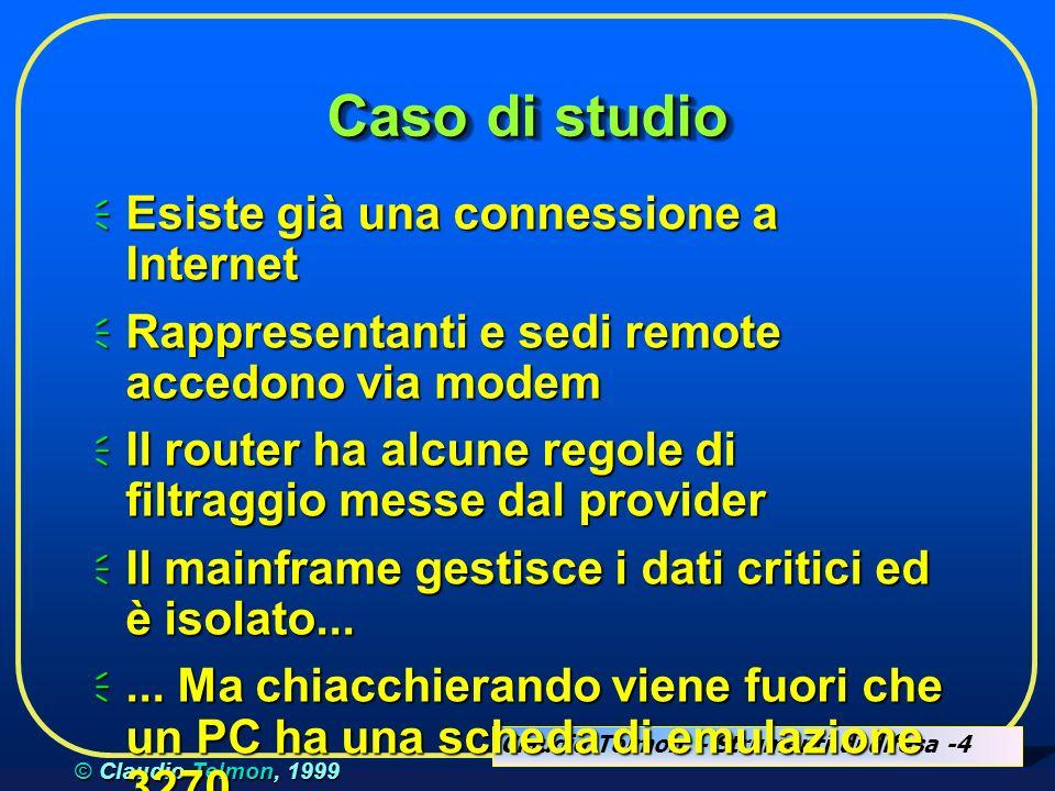 Claudio Telmon - Strumenti di difesa -5 © Claudio Telmon, 1999 Primo problema: la rete è compromessa.
