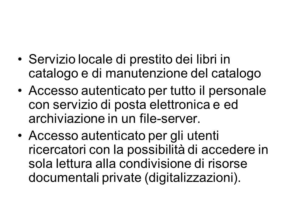 Servizio locale di prestito dei libri in catalogo e di manutenzione del catalogo Accesso autenticato per tutto il personale con servizio di posta elet