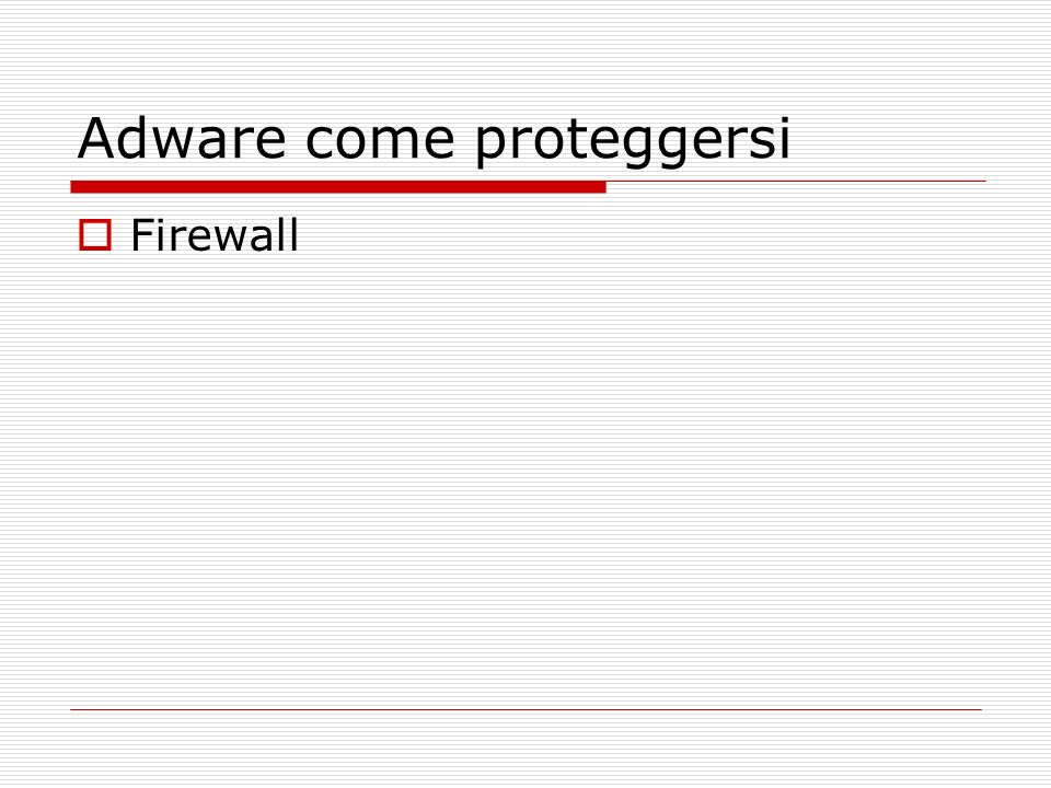 Adware come proteggersi Firewall