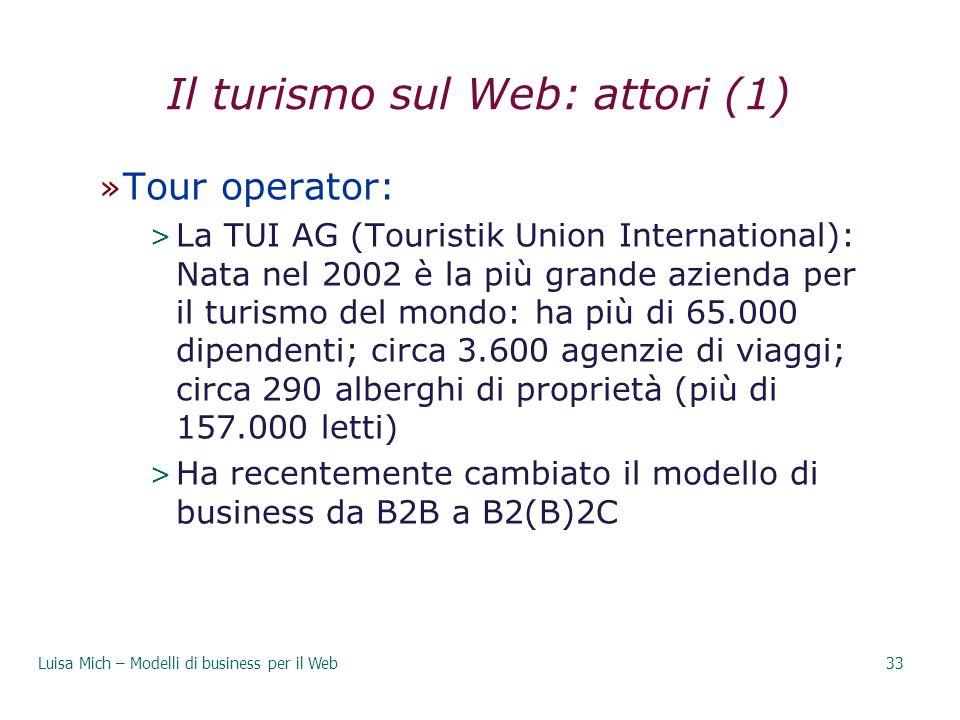 Il turismo sul Web: attori (1) » Tour operator: > La TUI AG (Touristik Union International): Nata nel 2002 è la più grande azienda per il turismo del