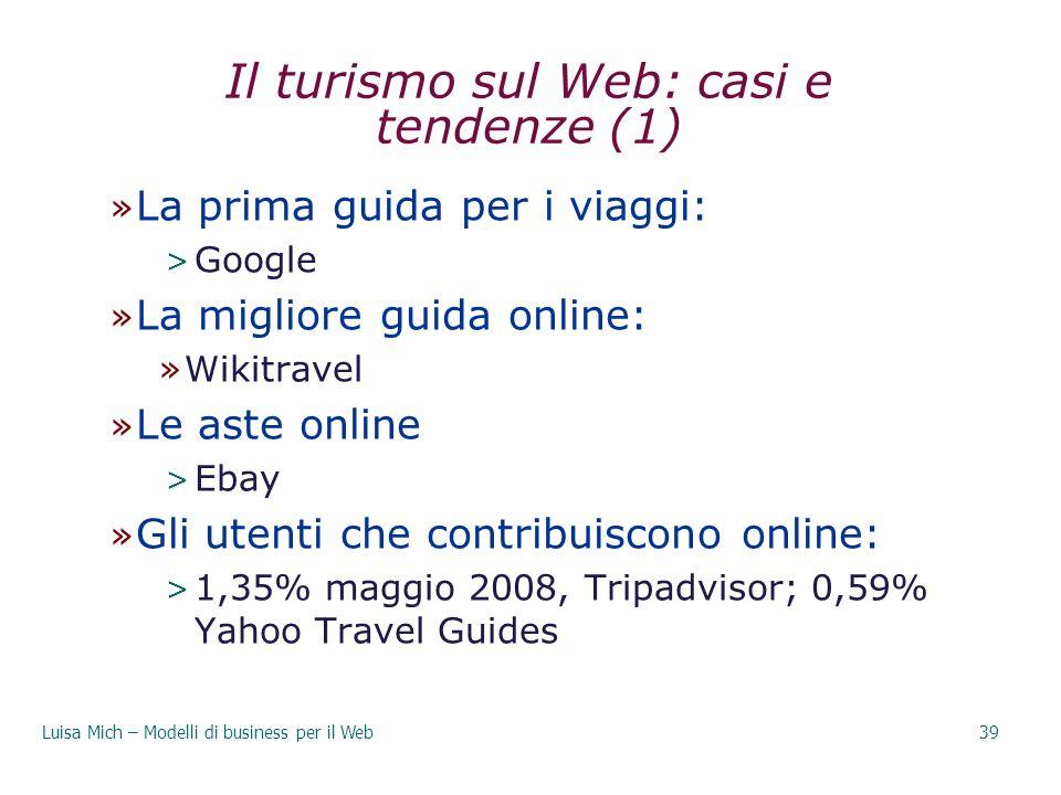 Il turismo sul Web: casi e tendenze (1) » La prima guida per i viaggi: > Google » La migliore guida online: »Wikitravel » Le aste online > Ebay » Gli