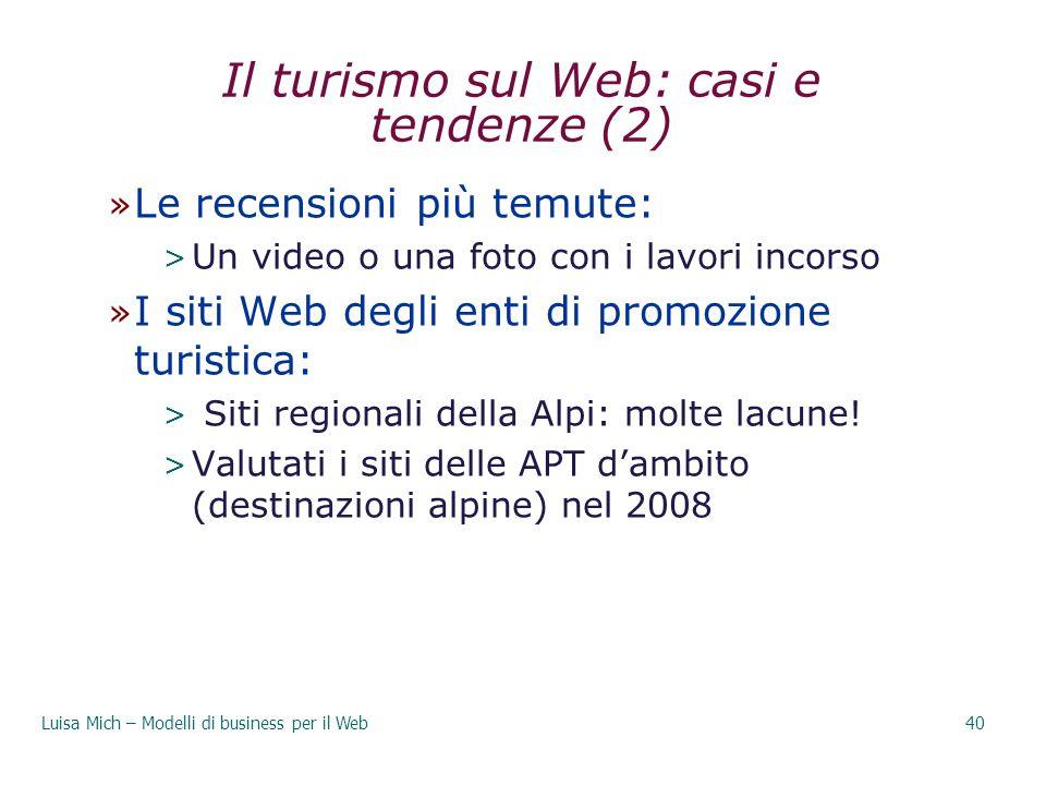 Il turismo sul Web: casi e tendenze (2) » Le recensioni più temute: > Un video o una foto con i lavori incorso » I siti Web degli enti di promozione t